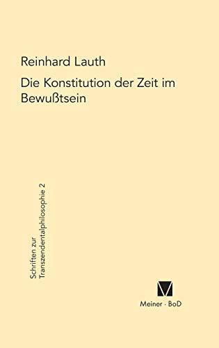 Die Konstitution der Zeit im Bewusstsein (Schriften: Lauth, Reinhard