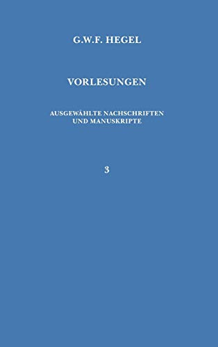 Vorlesungen. Ausgewählte Nachschriften und Manuskripte / Vorlesungen über die Philosophie der Religion (Vorlesungen / Georg Wilhelm Friedrich Hegel) (German Edition) (3787305831) by Georg W F Hegel