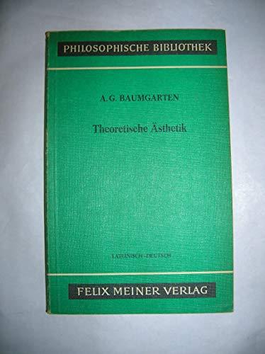 Theoretische Asthetik: Die Grundlegenden Abschnitte Aus Der: Baumgarten, Alexander Gottlieb;Schweizer,