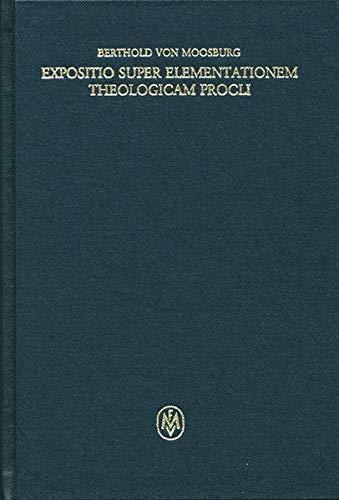 Expositio super Elementationem theologicam Procli I: Berthold von Moosburg