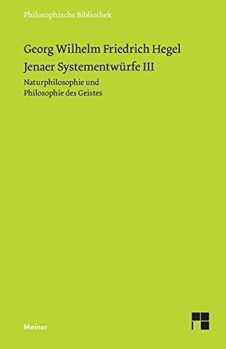Jenaer Systementwürfe 3. Naturphilosophie und Philosophie des