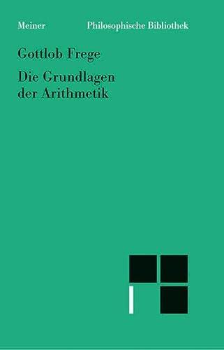 9783787307197: Grundlagen der Arithmetik: Eine logisch mathematische Untersuchung über den Begriff der Zahl