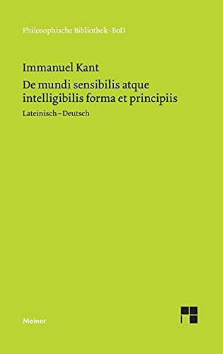 9783787307883: Über die Form und die Prinzipien der Sinnen- und Geisteswelt / De mundi sensibilis atque intelligibilis forma et principiis