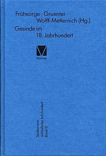 Gesinde im 18. Jahrhundert. hrsg. von Gotthardt Frühsorge ., Studien zum achtzehnten Jahrhundert ; ...