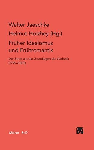 9783787309948: Fruher Idealismus Und Fruhromantik (Philosophisch-literarische Streitsachen) (German Edition)