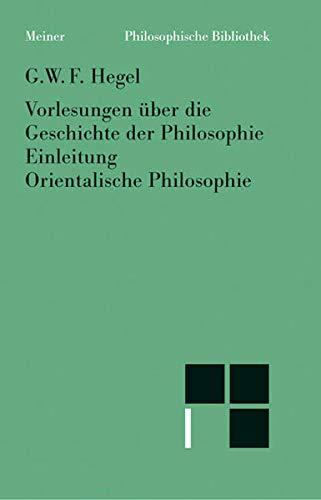 Vorlesungen uber die Geschichte der Philosophie (Philosophische Bibliothek) (German Edition) (9783787310234) by Georg Wilhelm Friedrich Hegel