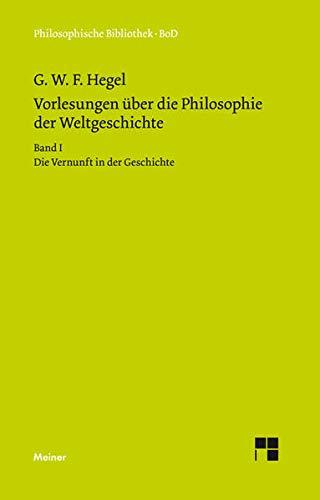 Vorlesungen über die Philosophie der Weltgeschichte: Georg W F Hegel
