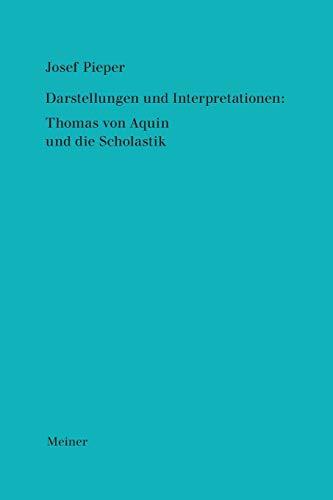 9783787312221: Darstellungen Und Interpretationen: Thomas Von Aquin Und Die Scholastik