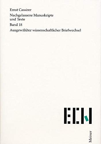 Briefe. Ausgewählter wissenschaftlicher Briefwechsel: Ernst Cassirer