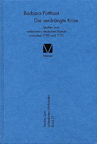 Die verdrängte Krise: Studien zum 'inferioren' deutschen Roman zwischen 1750 und ...