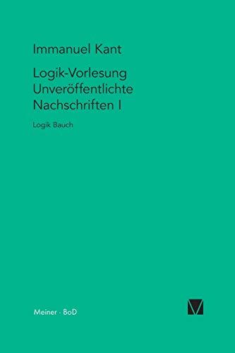 9783787313372: Logik-Vorlesungen. Unveröffentlichte Nachschriften I (Kant-Forschungen)