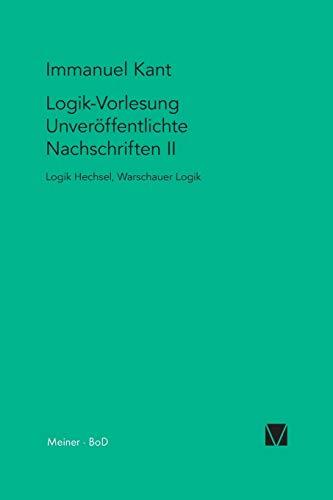 9783787313389: Logik-Vorlesung. Unveröffentlichte Nachschriften II (Kant-Forschungen)