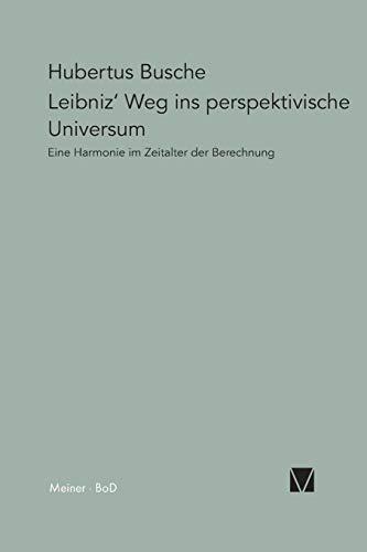 Leibniz' Weg ins perspektivische Universum: Hubertus Busche