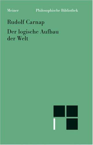 9783787313693: Der logische Aufbau der Welt (Philosophische Bibliothek) (German Edition)