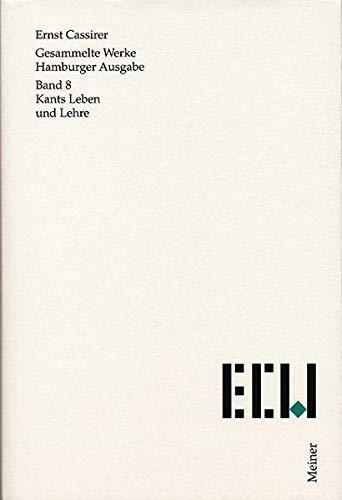 Gesammelte Werke. Hamburger Ausgabe / Kants Leben und Lehre: Ernst Cassirer