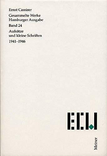 Gesammelte Werke Bd. 24 Aufsätze und kleine Schriften (1941-1946): Ernst Cassirer