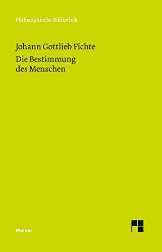 Die Bestimmung des Menschen: Fichte, Johann G.