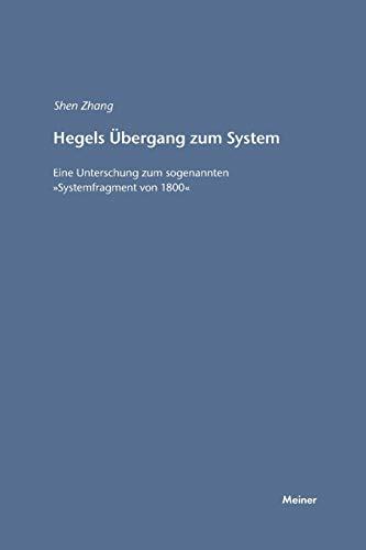 Hegels Übergang zum System: Shen Zhang
