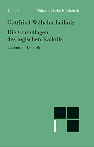 9783787315307: Die Grundlagen des logischen Kalküls