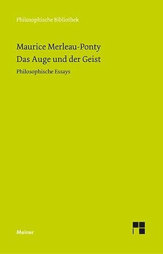 Das Auge und der Geist: Philosophische Essays (Paperback): Maurice Merleau-Ponty