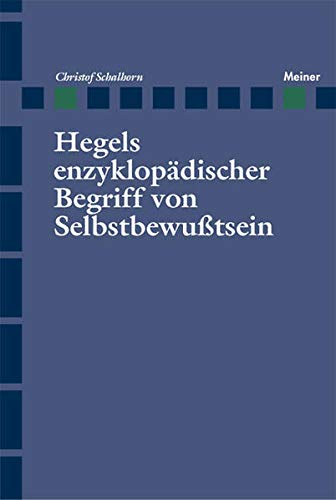 Hegels enzyklopädischer Begriff von Selbstbewusstsein: Christof Schalhorn
