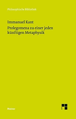9783787315772: Prolegomena Zu Einer Jeden Kunftigen, Die Als Wissenschaft Wird Aufret (Philosophische Bibliothek) (German Edition)