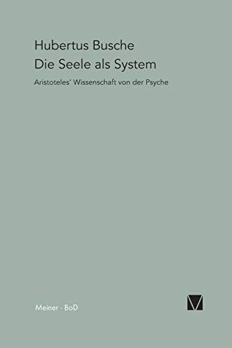 Die Seele als System: Aristoteles' Wissenschaft von