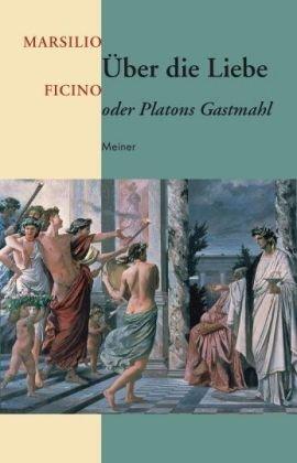 9783787316700: Über die Liebe oder Platons Gastmahl: Lateinisch-Deutsch