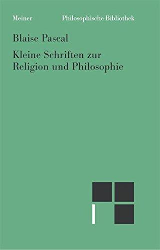 Kleine Schriften zur Religion und Philosophie: Blaise Pascal