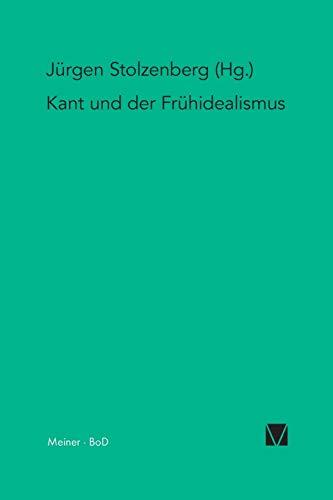 9783787317943: Kant und der Frühidealismus (Kant-Forschungen)