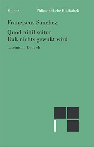 9783787318155: Quod nihil scitur. Daß nichts gewußt wird: Lateinisch - Deutsch