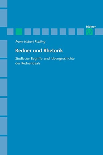 Redner und Rhetorik: Franz H Robling