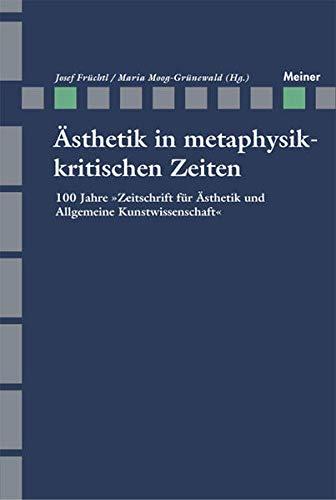 Ästhetik in Metaphysikkritischen Zeiten: Josef Früchtl