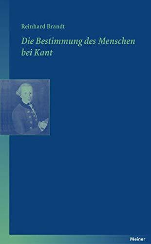 9783787318445: Die Bestimmung Des Menschen Bei Kant (German Edition)