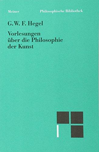 9783787318544: Vorlesungen �?�1/4ber die Philosophie der Kunst (182