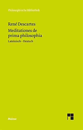 Meditationes de prima philosophia. Meditationen �ber die: Descartes, Rene