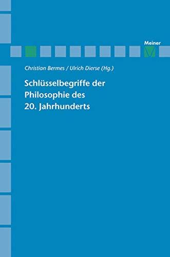 9783787319169: Schlüsselbegriffe der Philosophie des 20. Jahrhunderts