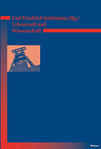 Deutsches Jahrbuch Philosophie 02. Lebenswelt und Wissenschaft: Carl Friedrich Gethmann