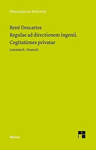 SLIA 303 Regulae ad directionem ingenii. Cogitationes privatae Aus der Reihe : Philosophische Bibliothek 613 - Descartes, René