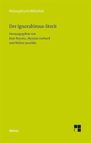 9783787321582: Der Ignorabimus-Streit: Texte von E. du Bois-Reymond, W. Dilthey, E. von Hartmann, F. A. Lange, C. von Nägeli, W. Ostwald, W. Rathenau und M. Verworn