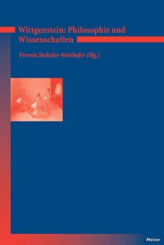 Wittgenstein: Zu Philosophie und Wissenschaft: Pirmin Stekeler-Weithofer