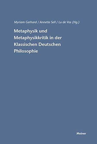 Metaphysik und Metaphysikkritik in der Klassischen Deutschen Philosophie: Myriam Gerhard