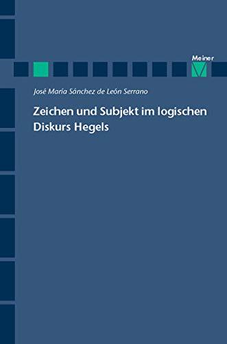 9783787324538: Zeichen und Subjekt im logischen Diskurs Hegels