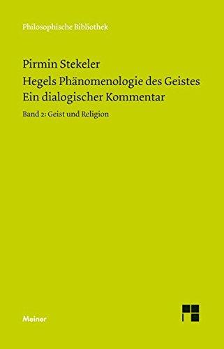 Hegels Phänomenologie des Geistes. Ein dialogischer Kommentar. Bd.2: Pirmin Stekeler-Weithofer