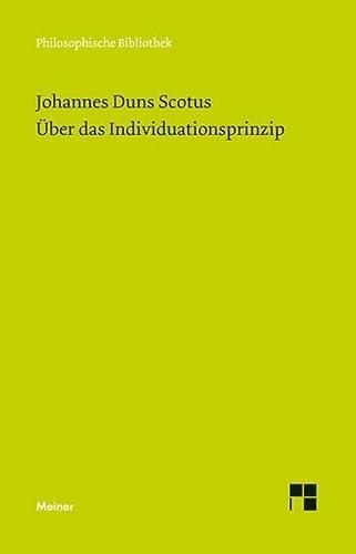 Über das Individuationsprinzip: Johannes Duns Scotus