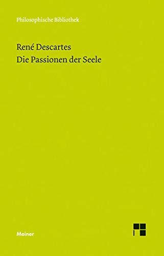Die Passionen der Seele: Ren� Descartes