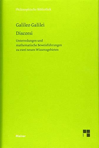 Discorsi: Unterredungen und mathematische Beweisführung zu zwei neuen Wissensgebieten (...
