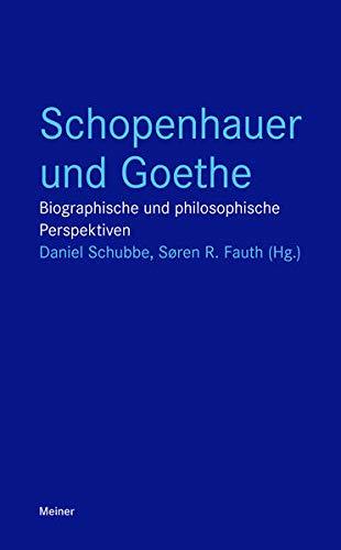 Schopenhauer und Goethe: Biographische und philosophische Perspektiven (Paperback)