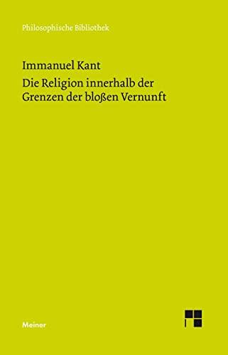 9783787333141: Die Religion innerhalb der Grenzen der bloßen Vernunft