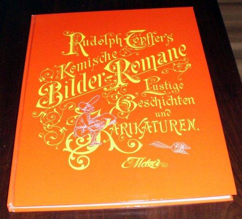 9783787401086: Rudolph Töpffer's Komische Bilder-Romane. Lustige Geschichten und Karikaturen...